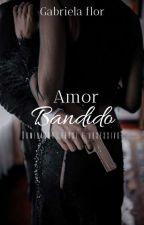 Amor Bandido by Gabzloka
