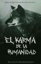 El Karma De La Humanidad. by Dusk_World