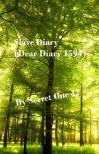 Slave Diary (Dear Diary 1594) Short story by secretone17