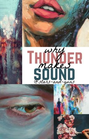 Why Thunder Makes Sound ; C.H. by Stars-and-Guns