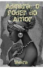 Adinkra: O Poder do Amor by ShairaAusten