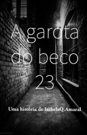 A garota do beco 23  by IsabelaQuei