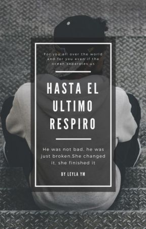 HASTA EL ULTIMO RESPIRO by LeylaYM4