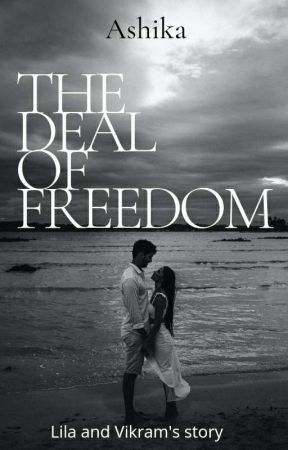 {COMPLETE} THE DEAL OF FREEDOM by itsme_ashika