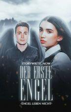 Der erste Engel- Engel leben nicht  by storywrite_now
