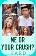 Fanfic: Me or your crush? || Em hay cô ấy? (K.A.R.D) by JiNguyen00