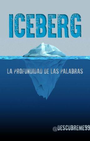 ICEBERG - La profundidad de las palabras by Descubreme99