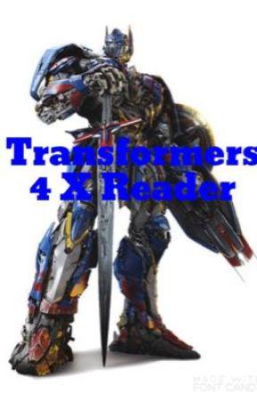 Transformers 4 X Reader - Optimus is such a child - Wattpad