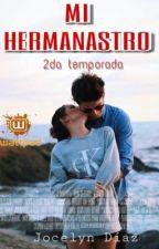 Mi Hermanastro.-2da temporada by JocelynDiaz69