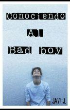 Conociendo al Bad Boy #Wattys2017 by javiiiij