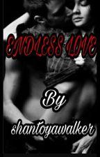 ENDLESS LOVE by shantoyawalker
