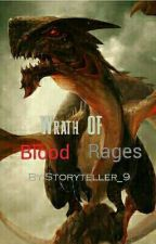 Wrath OF Blood Rages by Storyteller_9