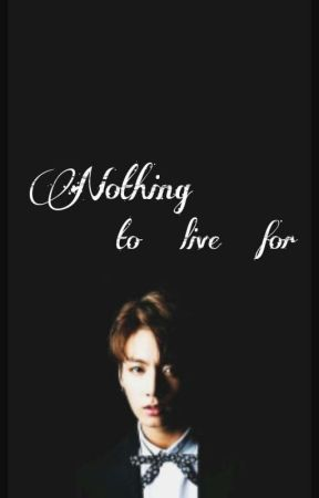 nothing to live for ; j.jungkook by smol_jimin97
