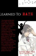 Learned To Hate (Vampire Knight X Reader) by Hege-Chan