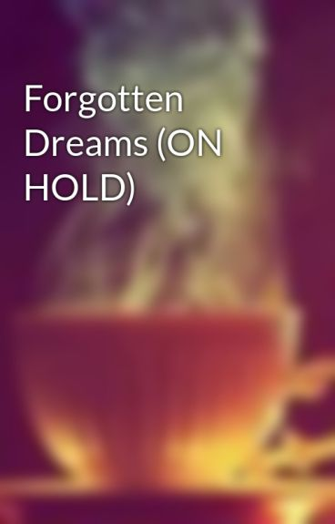 Forgotten Dreams (ON HOLD)
