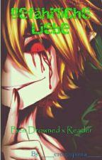 Gefährliche liebe~ Ben Drowned x Reader by ____creepypasta____