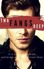 Two Fangs Deep by Eldriel