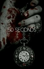 60 Seconds by Miss_Writes_alot