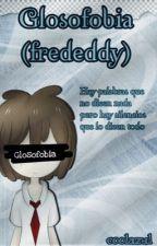 Glosofobia ||Frededdy|| #FNAFHS  by coolazul