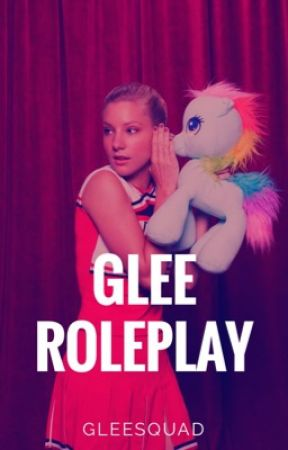 Glee Roleplay (Open) by GleeSquad