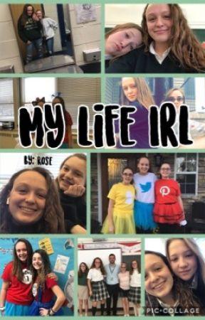 My Life Irl by Granger_Girl2004
