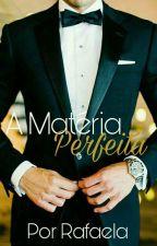 A Matéria Perfeita by rafaela812