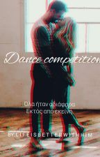 Dance competition by lifeisbetterwithhim