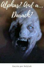 ¿Alfas? Y un... ¿Darach? by KelyLuh