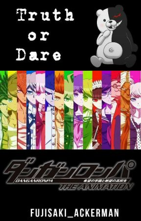 「 Danganronpa ~ Truth or Dare 」 by Fujisaki_Ackerman
