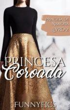 Princesa Coroada [HIATUS] by FunnyFics