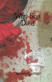 Why She Died by harrypottermar