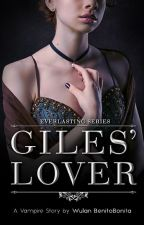Giles' Lover / The Messenger [END] by benitobonita