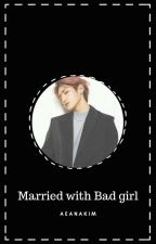 Married with bad girl | Lty ✅ by aeanakim