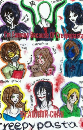 I'm Famous Because Of Creepypasta(CREEPYPASTA X YOUTUBER!READER by COOKIEDUMMY