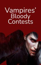Contests and Blood by WattpadVampires
