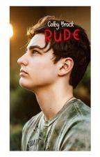 Rude { Colby ~ Brock } by Jeongguk_Jeon73