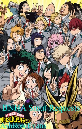 My Hero Academia Requests (NSFW) - AshRoseEvans - Wattpad