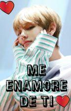 ME ENAMORE DE TI (taehyung y tu) by AngelicaBTSJungkook