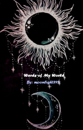 Words of My World by moonlight892