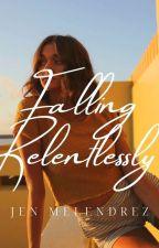 Monteciara Series: Falling Relentlessly by Princess_JenpauMevi
