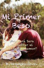 Mi Primer Beso [[PAUSADO]] by saranghaeloveu