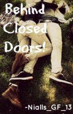 Behind Closed Doors ((One Direction Fan Fiction)) by Lottie_2801