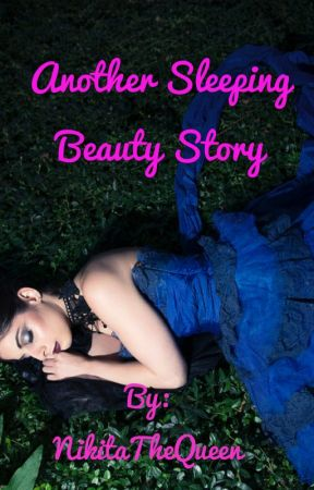 Another Sleeping Beauty Story by NikitaTheQueen