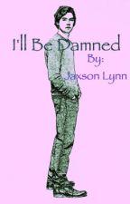 I'll be damned {Jughead x Reader} by dermsmexshyJax
