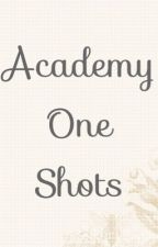 Academy One Shots by BijinMum