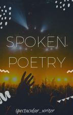 Spoken Poetry by spectacular_writer