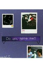 Do you hate me? (LS) by LouisLS