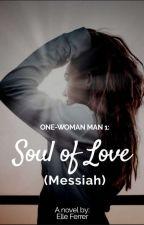 One Woman Man Series #1: Messiah by Binibining_E