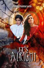 it's alright | wattys2017  by rimjhimrani