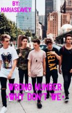 Wrong Number•Why don't we  by MariaSeavey